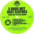 5 Bros. Wit Ugly Clothes - Come Out Ta Play Again EP