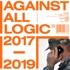 A.A.L. (Against All Logic) - 2017-2019