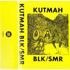 Kutmah - BLK / SMR (Tape)