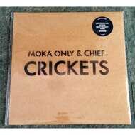 Moka Only & Chief - Crickets