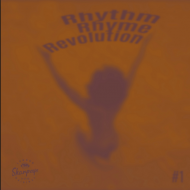 Rhythm, Rhyme, Revolution - Rhythm Rhyme Revolution #1