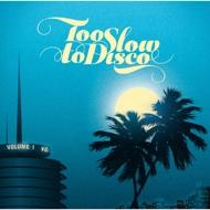 Various - Too Slow To Disco Volume 1
