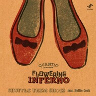 Flowering Inferno (Quantic presenta) - Shuffle Them Shoes (ft. Hollie Cook)