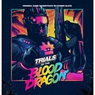 Power Glove - Trials Of The Blood Dragon (Soundtrack / Game)