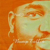 Paul Johnson - Bump Talkin'