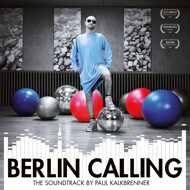 Paul Kalkbrenner - Berlin Calling (Soundtrack / O.S.T.)