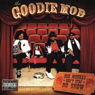Goodie Mob - One Monkey Don`t Stop No Show