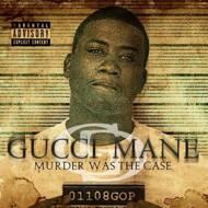 Gucci Mane - Murder Was The Case