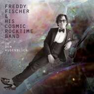 Freddy Fischer & His Cosmic Rocktime Band - In Dem Augenblick
