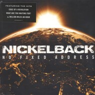 Nickelback - No Fixed Address