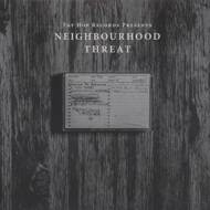 Neighbourhood Threat - Neighbourhood Threat