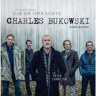 Club Der Toten Dichter - Charles Bukowski - Gedichte Neu Vertont
