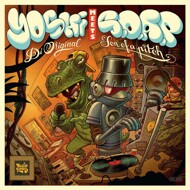 Yoshi Di Original meets Son Of A Pitch - Yoshi meets S.O.A.P.