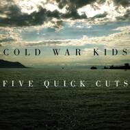 Cold War Kids - Five Quick Cuts (RSD 2015 Release)
