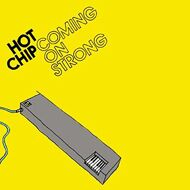 Hot Chip - Coming On Strong