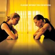 Placebo - Without You I'm Nothing (Black Vinyl Edition)