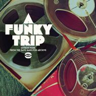 Various - A Funky Trip - Detroit Funk From The Dave Hamilton Archive