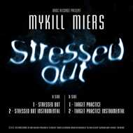 Mykill Miers - Stressed Out