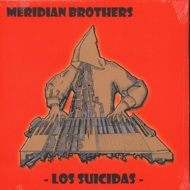 Meridian Brothers - Los Suicidas