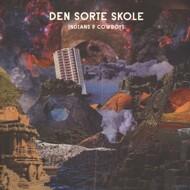 Den Sorte Skole - Indians & Cowboys (Deluxe Edition)