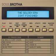 Soulbrotha (12 Finger Dan & B-Base) - The Golden Era Isn't Finished