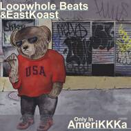 Loopwhole Beats & Eastkoast - Only In AmeriKKKa (White Vinyl)