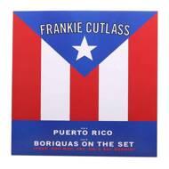 Frankie Cutlass - Puerto Rico / Boriquas On The Set