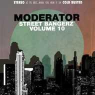 Moderator - Street Bangerz Volume 10 (Tape)