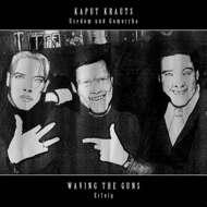 Kaput Krauts / Waving The Guns - Usedom Und Gomorrha / Erfolg