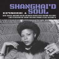 Various - Shanghai'd Soul: Episode 4