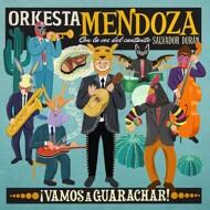 Orkesta Mendoza - Vamos A Guarachar