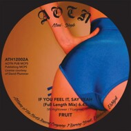 Fruit - If You Feel It, Say Yeah / Stay
