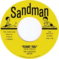 The Fugitives, Archie, Scottie - Funky You / Love Come Down