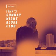 Fink - Fink's Sunday Night Blues Club Volume 1