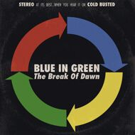 Blue In Green - The Break Of Dawn (Blue Vinyl)