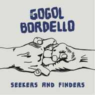 Gogol Bordello - Seeker And Finders (Blue Vinyl Edition)