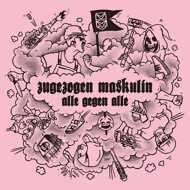 Zugezogen Maskulin - Alle Gegen Alle (Black Vinyl)