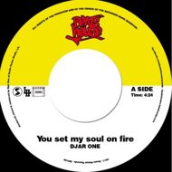 Djar One - You Set My Soul On Fire / Movin' Now