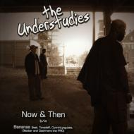 The Understudies - Now & Then / Bananas