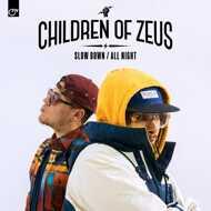 Children Of Zeus - Slow Down / All Night