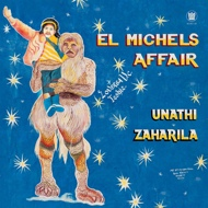 El Michels Affair - Unathi / Zaharila