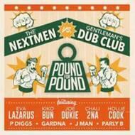 The Nextmen Vs Gentleman's Dub Club - Pound For Pound