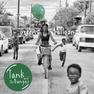 Tank and the Bangas - Green Balloon (Green Vinyl)