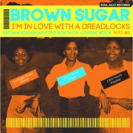 Various - Brown Sugar- I'm In Love With A Dreadlocks