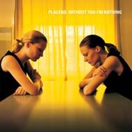 Placebo - Without You I'm Nothing
