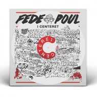 Fede Poul - I Centeret