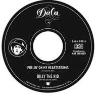 Billy The Kid And The Soulful Saints - Pullin' On My Heartstrings / Love At Hello