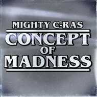 Mighty C-Ras - Concept of Madness (Tape)