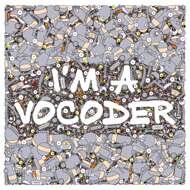 Various - I'm a Vocoder