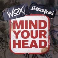WOX & Baronski - Mind Your Head